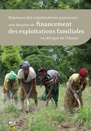 Réponses des organisations paysannes aux besoins de financement des exploitations familiales en Afrique de l'Ouest