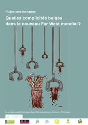 Ruée vers les terres. Quelles complicités belges dans le nouveau Far West mondial?